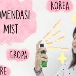 10 Rekomendasi Face Mist | Skincare 101