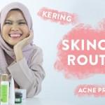 Skincare Routine Kulit Kering Berjerawat