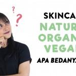 Perbedaan Skincare Natural, Organik, dan Vegan | FD Skincare 101